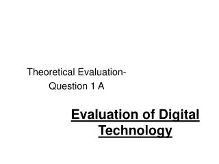 Evaluation of Digital Technology