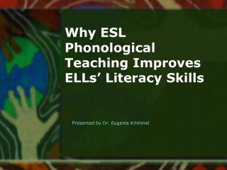 Why ESL Phonological Teaching Improves ELLs  Literacy Skills