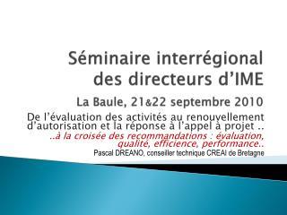 S minaire interr gional  des directeurs d IME   La Baule, 2122 septembre 2010