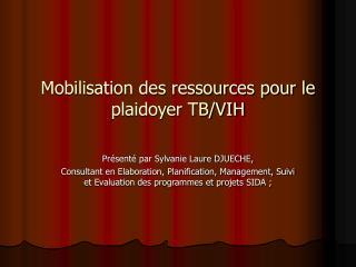 Mobilisation des ressources pour le plaidoyer TB