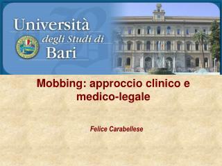 Mobbing: approccio clinico e  medico-legale