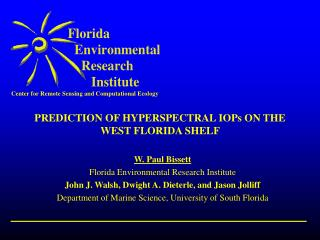 PREDICTION OF HYPERSPECTRAL IOPs ON THE WEST FLORIDA SHELF