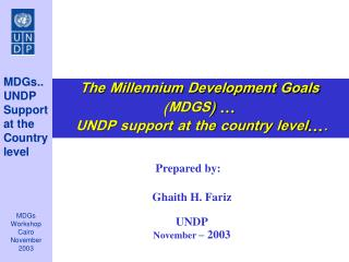 Prepared by:    Ghaith H. Fariz  UNDP November   2003