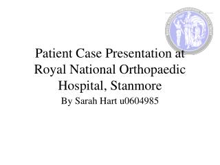 Patient Case Presentation at Royal National Orthopaedic Hospital, Stanmore