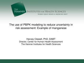 The use of PBPK modeling to reduce uncertainty in risk assessment: Example of manganese