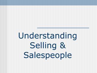 Understanding Selling  Salespeople