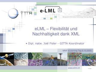 ELML   Flexibilit t und Nachhaltigkeit dank XML