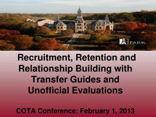Recruitment, Retention and Relationship Building with Transfer Guides and Unofficial Evaluations   COTA Conference: Febr