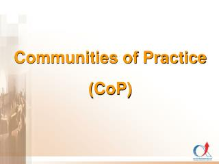 Communities of Practice  CoP