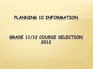 PLANNING 10 Information     Grade 11