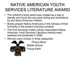 NATIVE AMERICAN YOUTH SERVICES LITERATURE AWARD