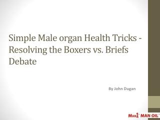 Simple Male organ Health Tricks - Resolving the Boxers