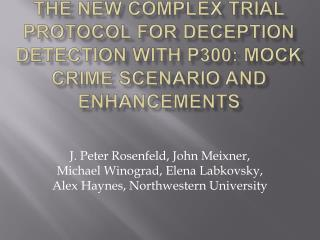 The New Complex Trial Protocol for Deception Detection with P300: Mock Crime Scenario and Enhancements
