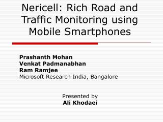 Nericell: Rich Road and Traffic Monitoring using Mobile Smartphones