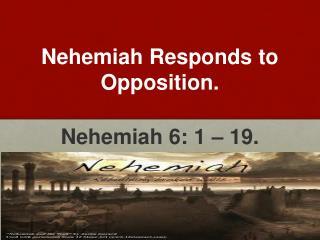 Nehemiah Responds to Opposition.