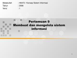 Pertemuan 9 Membuat dan mengelola sistem informasi