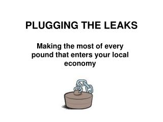 PLUGGING THE LEAKS
