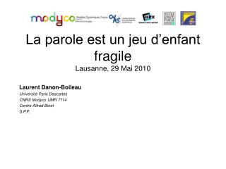 La parole est un jeu d enfant fragile Lausanne, 29 Mai 2010
