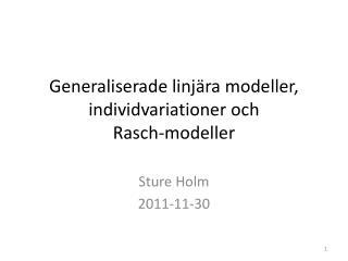 Generaliserade linj ra modeller, individvariationer och  Rasch-modeller