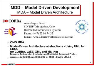 MDD   Model Driven Development MDA   Model Driven Architecture