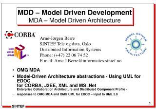 MDD   Model Driven Development MDA   Model Driven Architecture