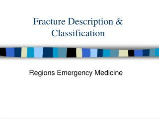 Fracture Description  Classification
