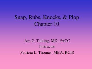 Snap, Rubs, Knocks,  Plop Chapter 10