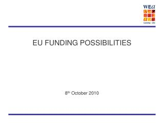 EU FUNDING POSSIBILITIES