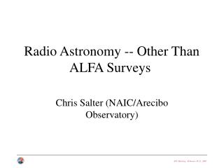 Radio Astronomy -- Other Than ALFA Surveys