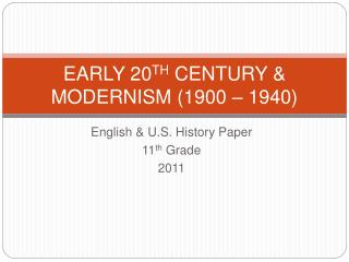 EARLY 20TH CENTURY  MODERNISM 1900   1940