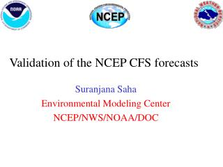 Validation of the NCEP CFS forecasts