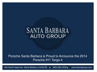 Porsche Santa Barbara is Proud to Announce The 2014 Porsche