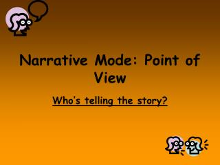 Narrative Mode: Point of View