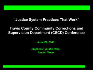 justice system practices that work   travis county community corrections and supervision department cscd conference