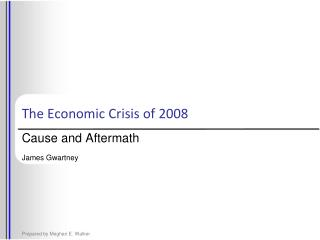 The Economic Crisis of 2008