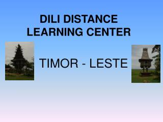 DILI DISTANCE LEARNING CENTER