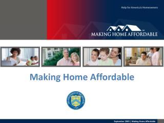 September 2009  Making Home Affordable