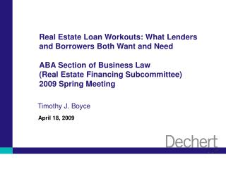 Real Estate Loan Workouts: What Lenders and Borrowers Both Want and Need  ABA Section of Business Law  Real Estate Finan