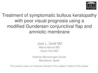 Treatment of symptomatic bullous keratopathy with poor visual prognosis using a  modified Gundersen conjunctival flap an