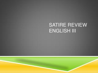 SATIRE REVIEW English III