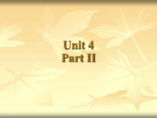 Unit 4 Part II