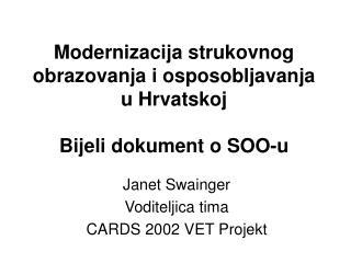 Modernizacija strukovnog obrazovanja i osposobljavanja u Hrvatskoj  Bijeli dokument o SOO-u