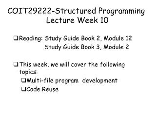 COIT29222-Structured Programming  Lecture Week 10
