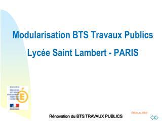 Modularisation BTS Travaux Publics Lyc e Saint Lambert - PARIS