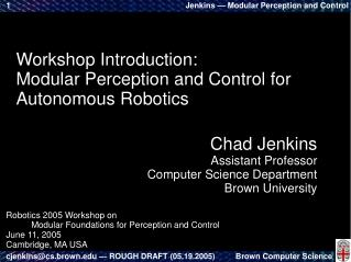 Workshop Introduction: Modular Perception and Control for Autonomous Robotics