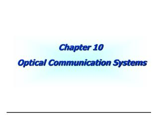 Chapter 10  Optical Communication Systems