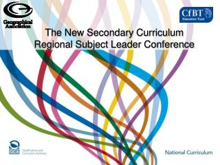 The New Secondary Curriculum Regional Subject Leader Conference