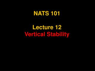 NATS 101  Lecture 12 Vertical Stability