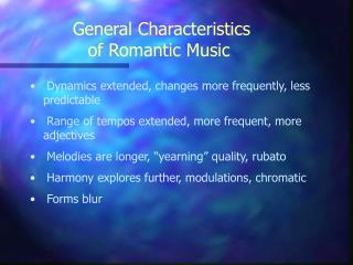 General Characteristics  of Romantic Music