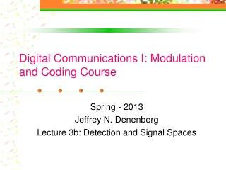 Digital Communications I: Modulation and Coding Course